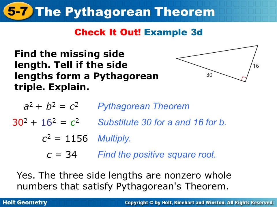 Check It Out! Example 3d Find the missing side length. Tell if the side lengths form a Pythagorean triple. Explain.