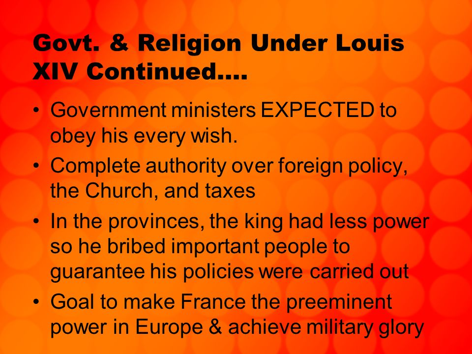 Govt. & Religion Under Louis XIV Continued….