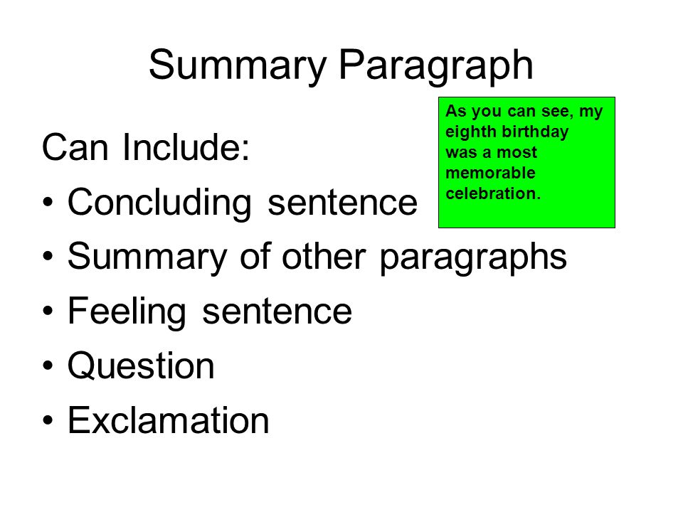 Summary Paragraph Can Include: Concluding sentence