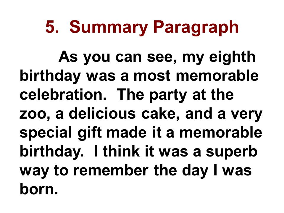5. Summary Paragraph As you can see, my eighth