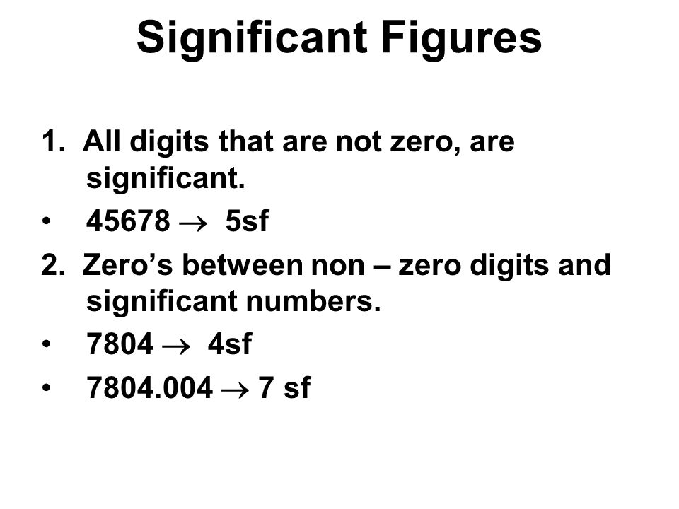 Significant Figures 1. All digits that are not zero, are significant.