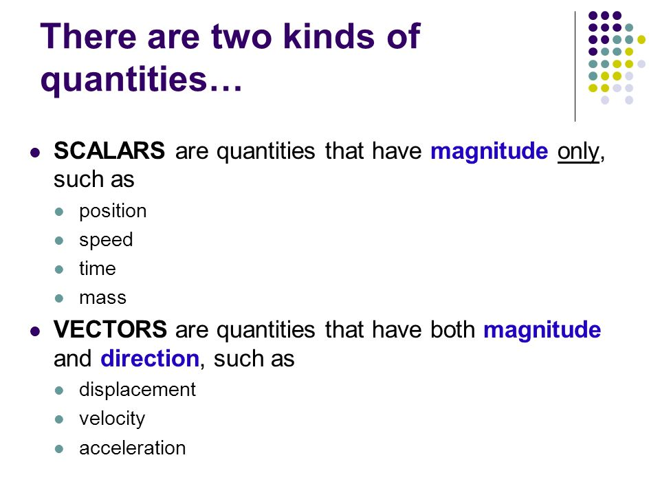 There are two kinds of quantities…