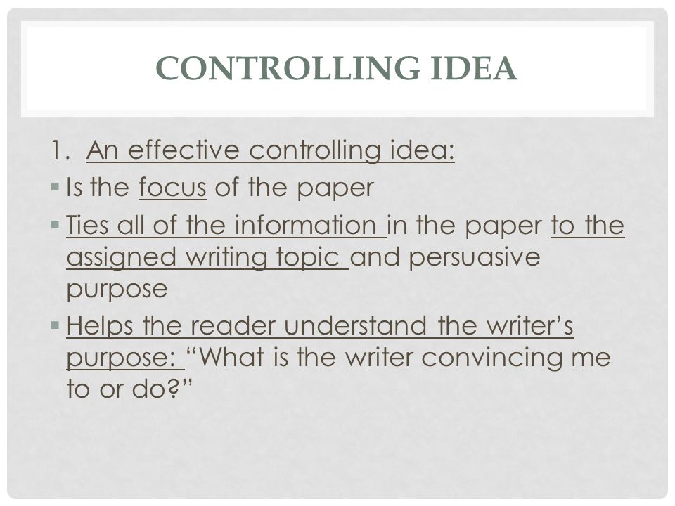 Controlling Idea 1. An effective controlling idea: