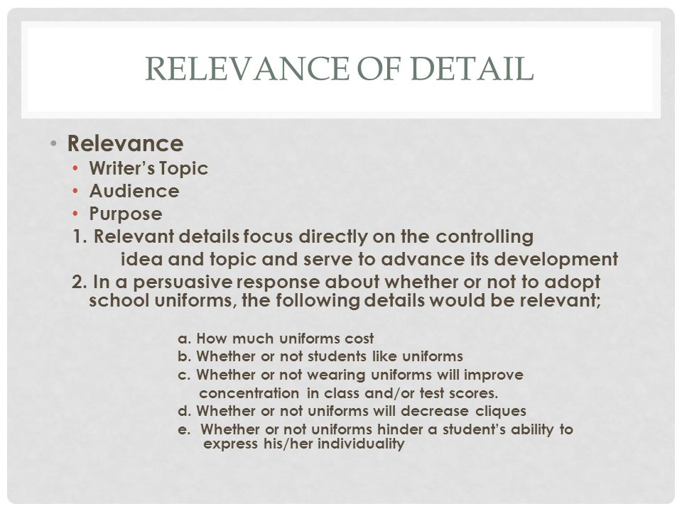 Relevance of Detail Relevance Writer's Topic Audience Purpose