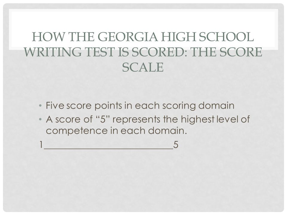 How the Georgia High School Writing Test is Scored: The Score Scale