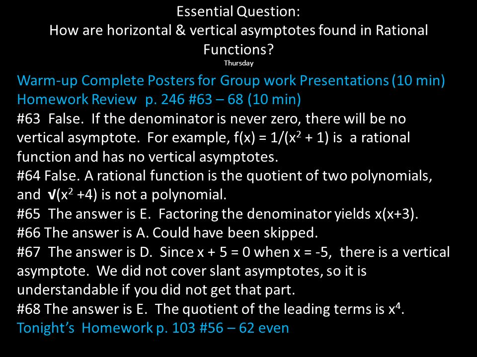 Essential Question: How are horizontal & vertical asymptotes found in Rational Functions Thursday
