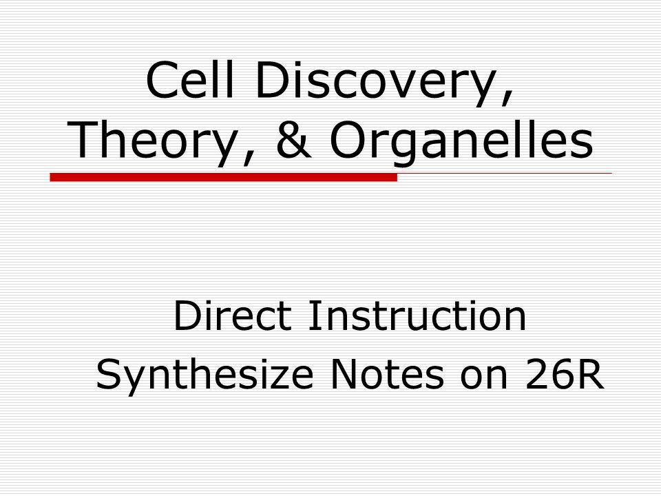 Cell Discovery, Theory, & Organelles