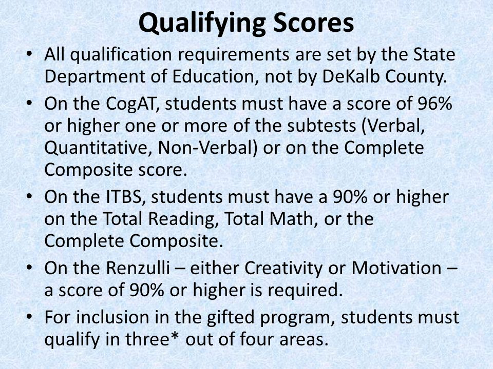 Qualifying Scores All qualification requirements are set by the State Department of Education, not by DeKalb County.