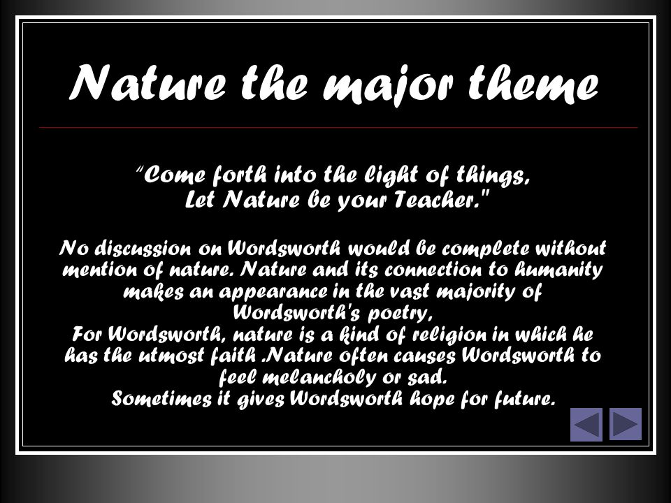 "wordsworths connection to nature Wordsworth's ""tintern abbey"" takes on an abundance of ideas regarding nature's ability to preserve one's memories as well as past and present perceptions wordsworth conveys his experiences with nature to readers through his poem using vibrant imagery, a narrative-like structure and."