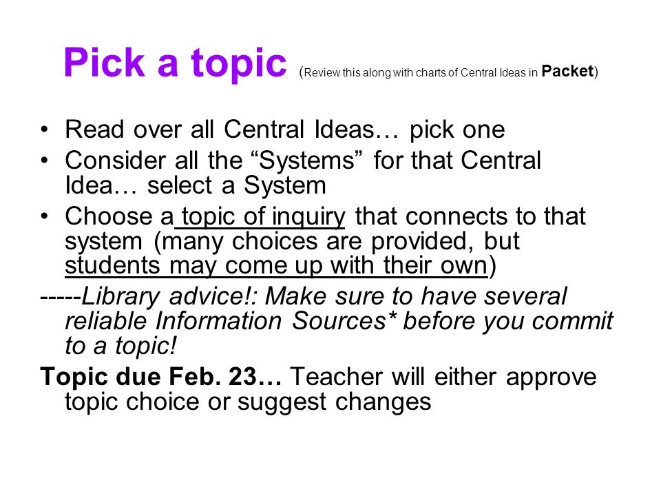 Pick a topic (Review this along with charts of Central Ideas in Packet)