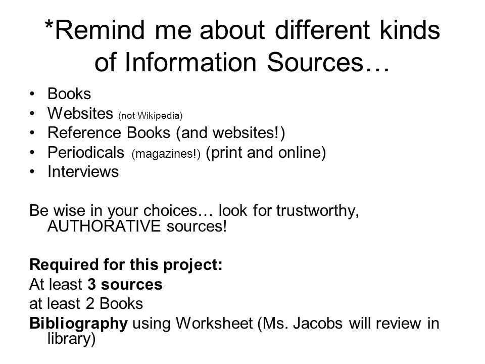 *Remind me about different kinds of Information Sources…