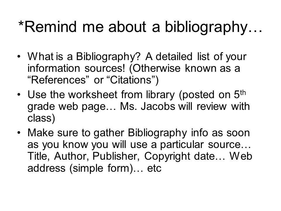 *Remind me about a bibliography…