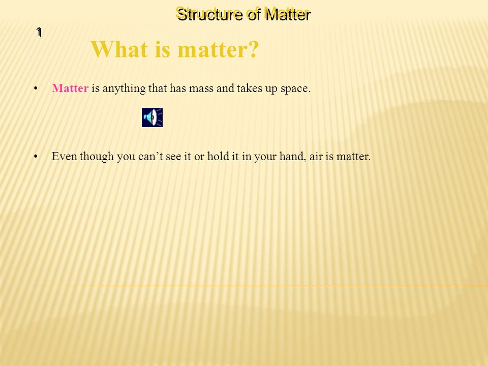 What is matter Structure of Matter 1