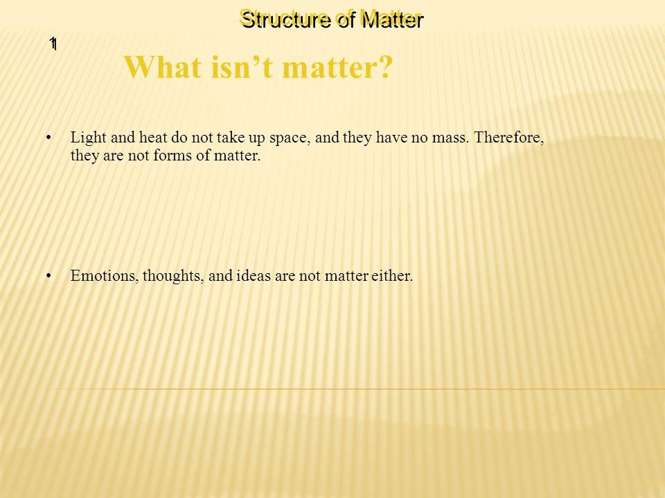 What isn't matter Structure of Matter 1