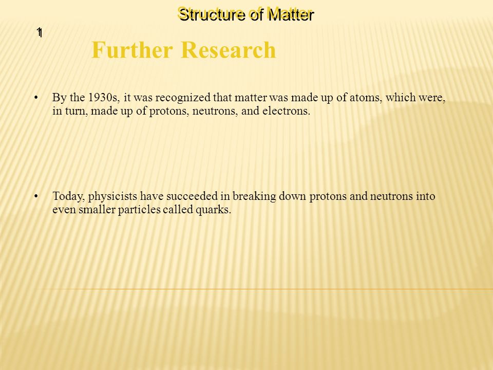 Further Research Structure of Matter 1