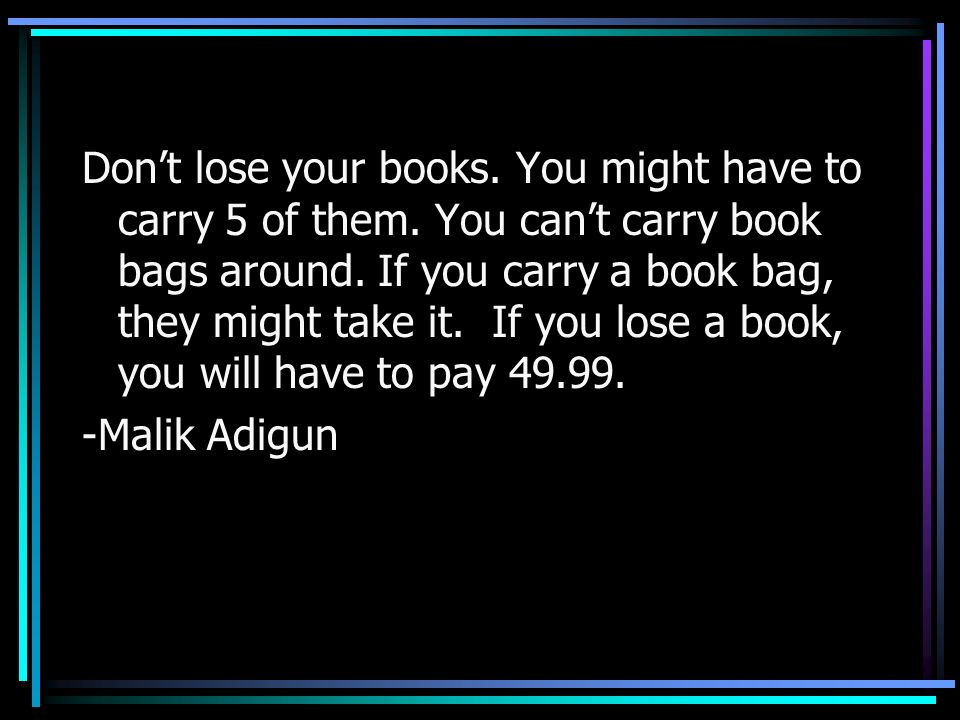 Don't lose your books. You might have to carry 5 of them