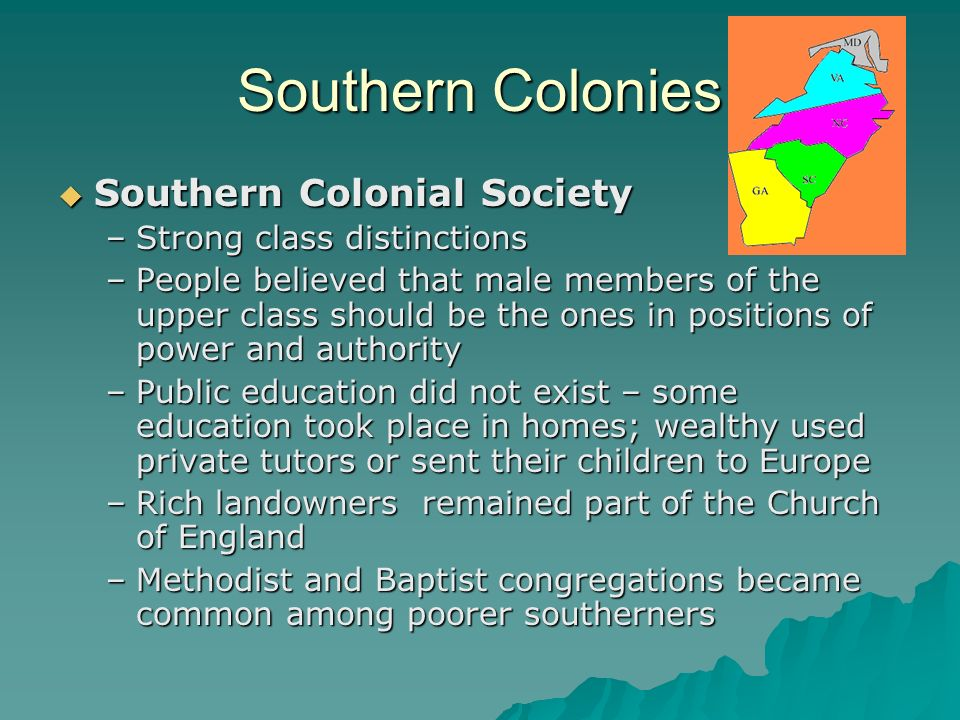 Southern Colonies Southern Colonial Society Strong class distinctions