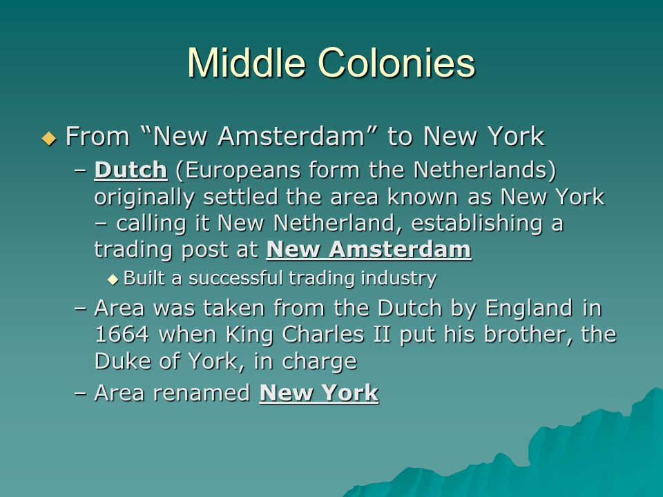 Middle Colonies From New Amsterdam to New York