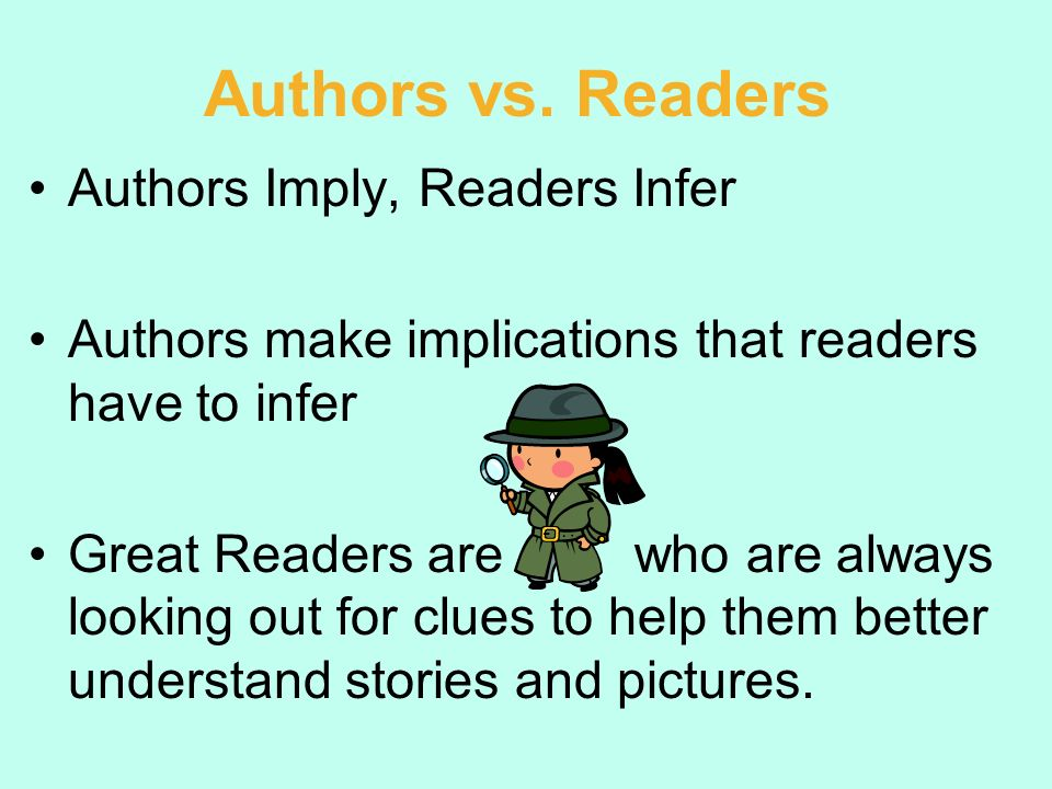Authors vs. Readers Authors Imply, Readers Infer