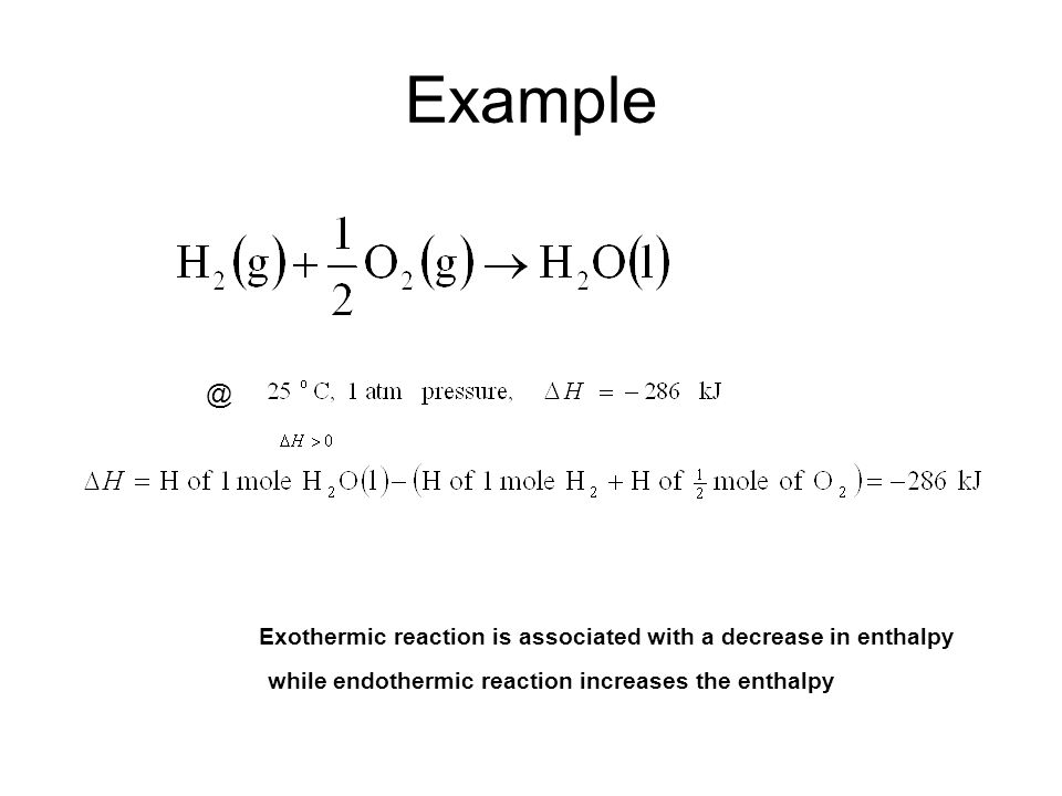 Exothermic reaction is associated with a decrease in enthalpy.
