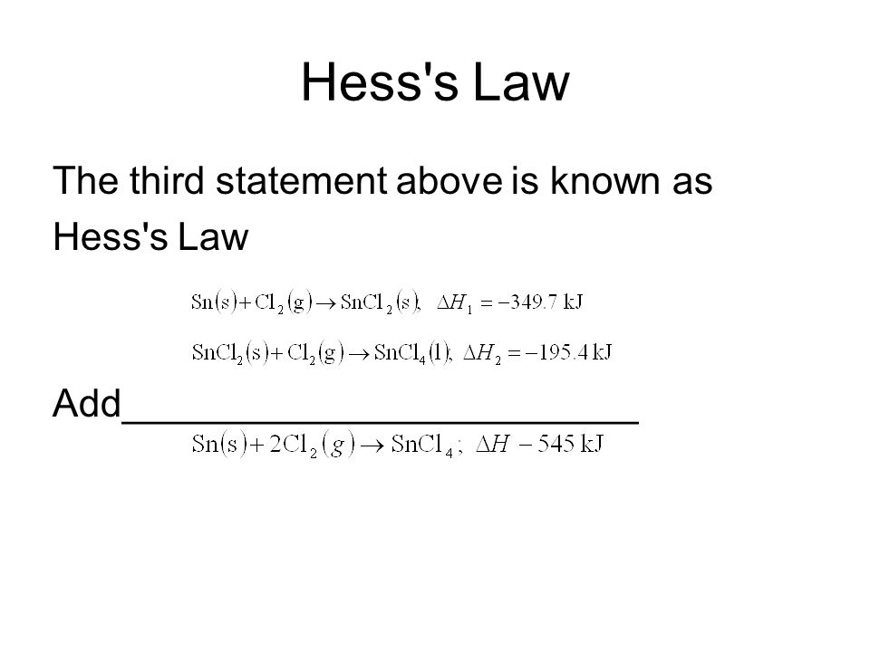 Hess s Law The third statement above is known as Hess s Law