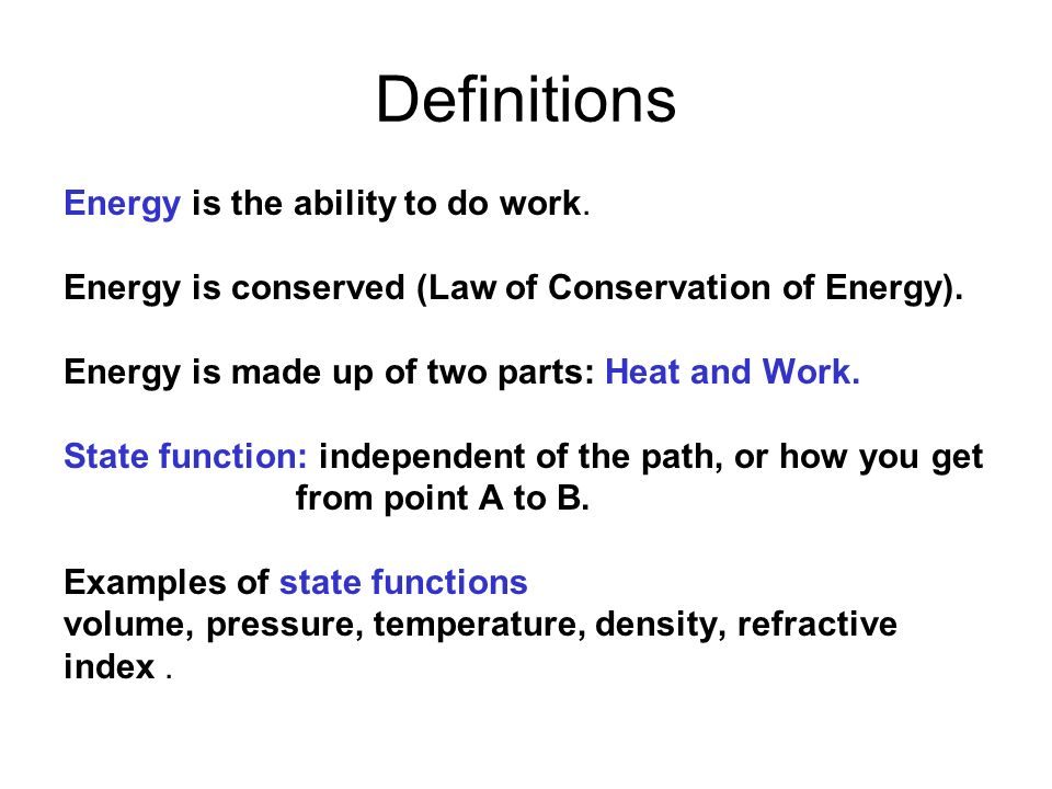 Definitions Energy is the ability to do work.