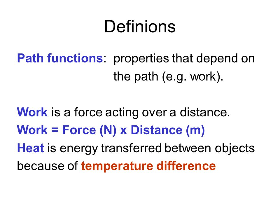 Definions Path functions: properties that depend on