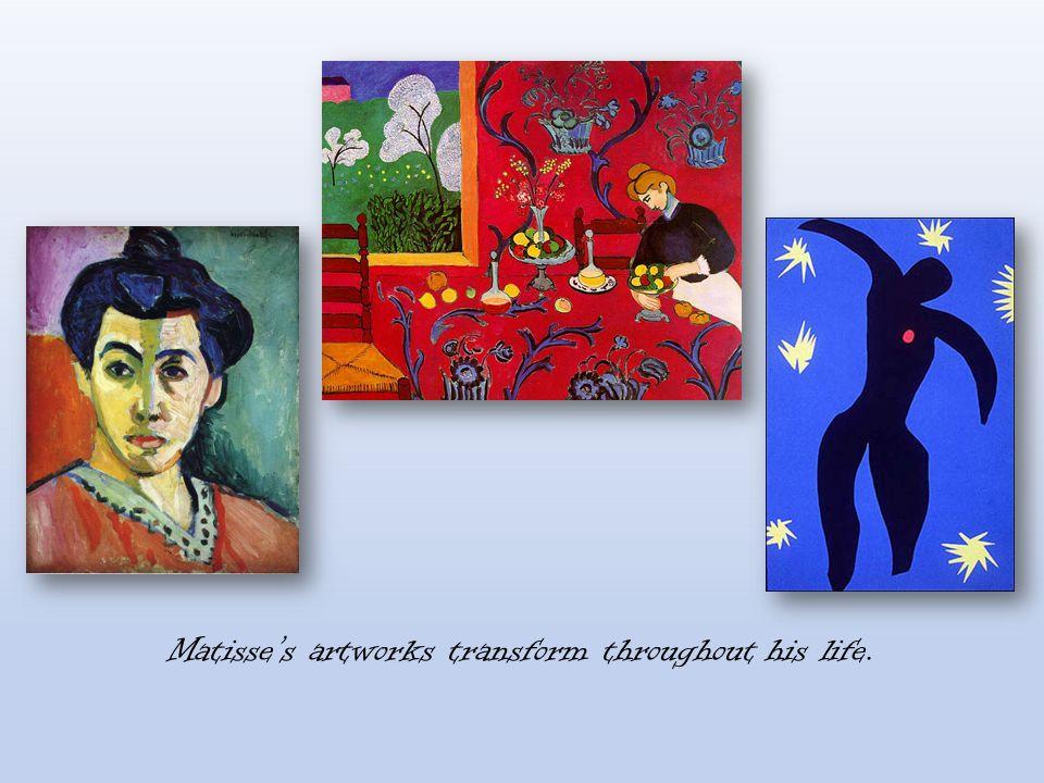 Matisse's artworks transform throughout his life.