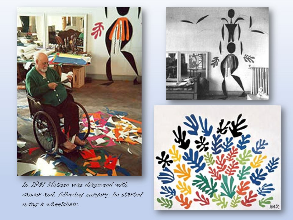 In 1941 Matisse was diagnosed with cancer and, following surgery, he started using a wheelchair.