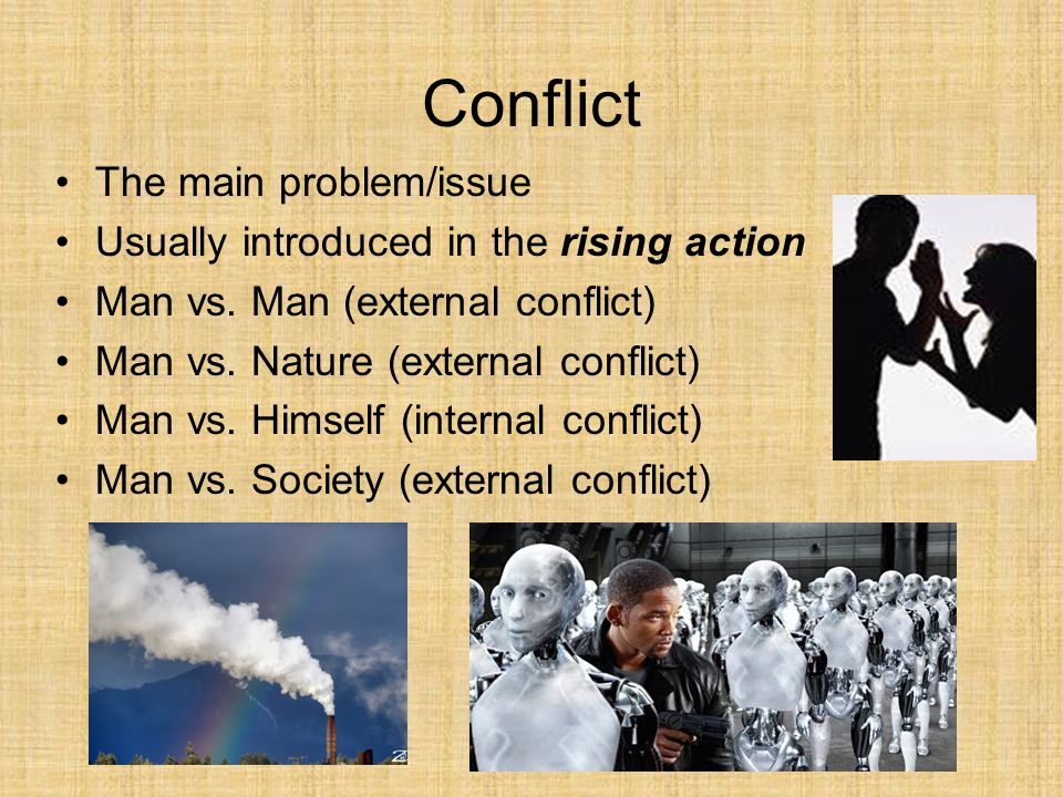 Conflict The main problem/issue
