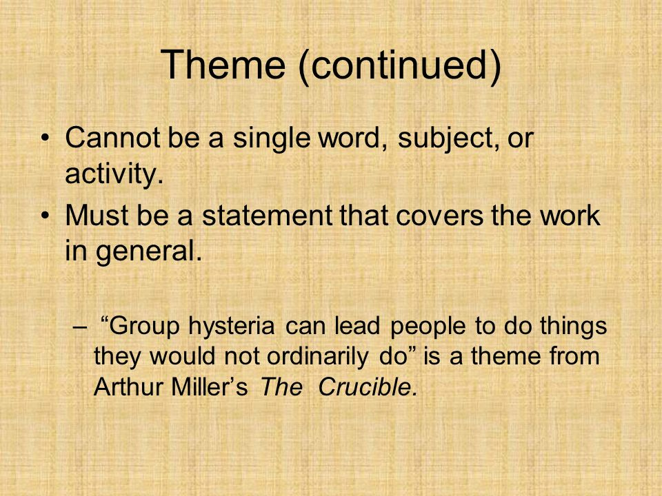 Theme (continued) Cannot be a single word, subject, or activity.