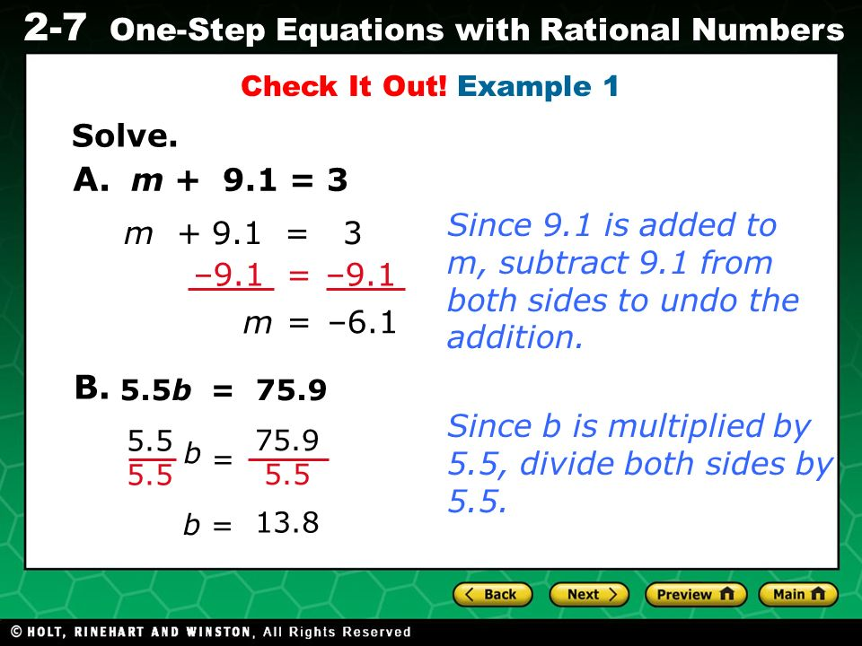 Check It Out! Example 1 Solve. A. m + 9.1 = 3. Since 9.1 is added to m, subtract 9.1 from both sides to undo the addition.