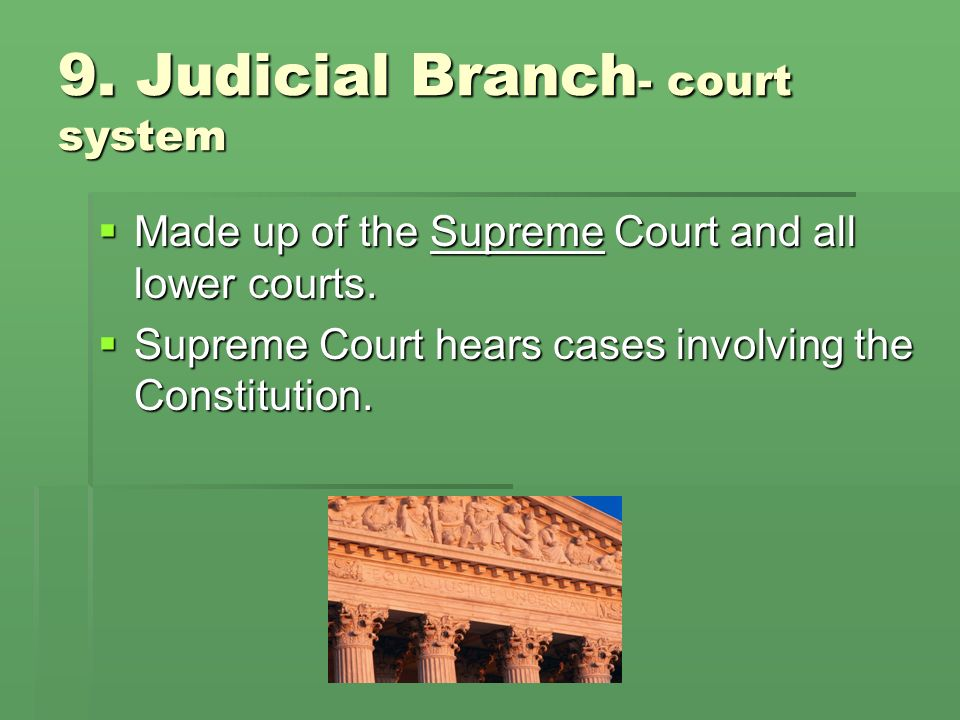 9. Judicial Branch- court system