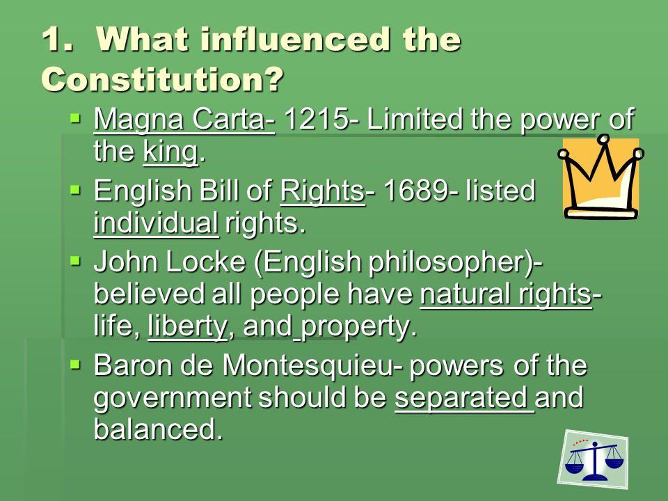 1. What influenced the Constitution