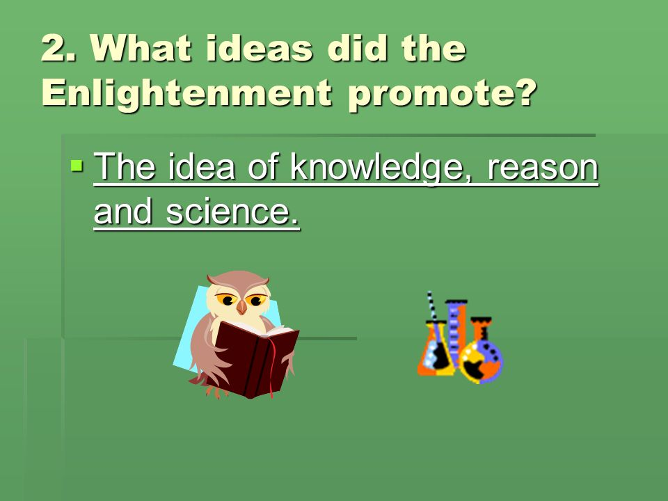 2. What ideas did the Enlightenment promote
