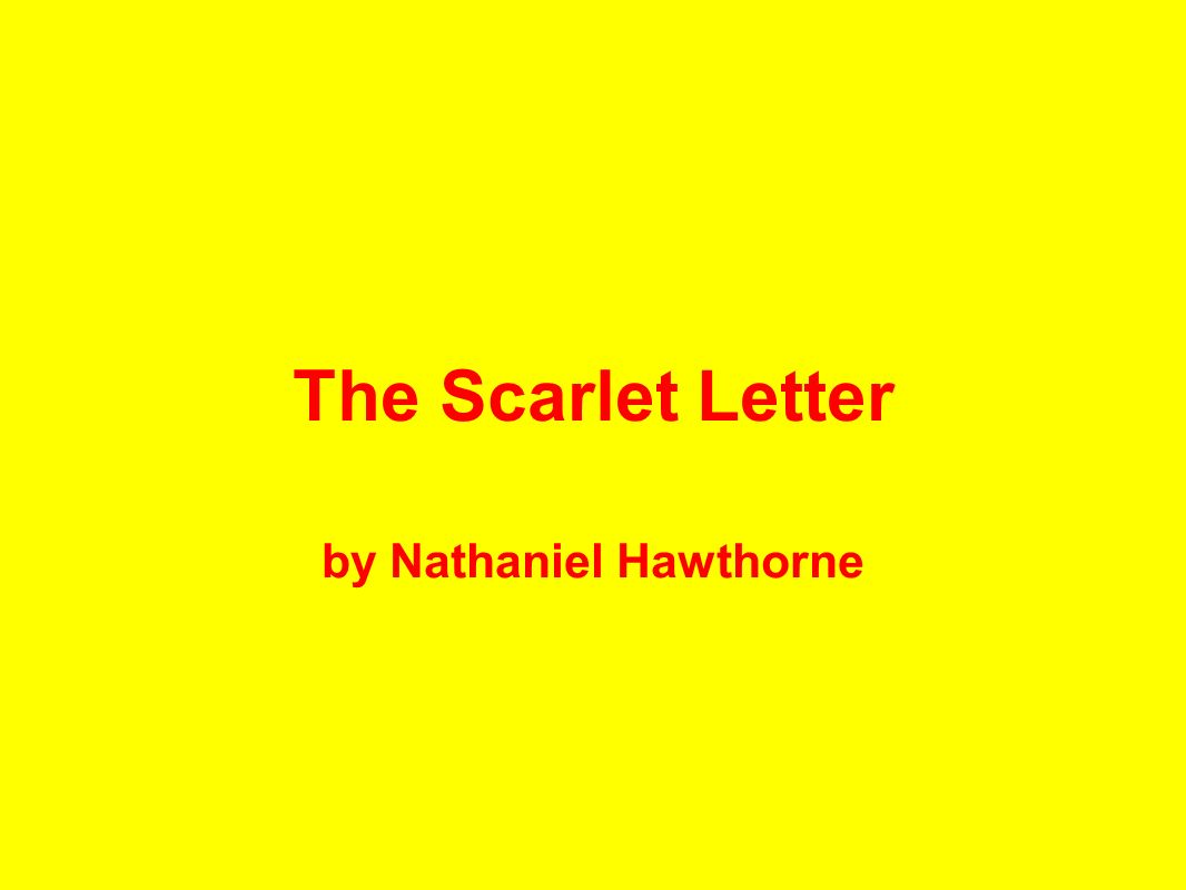 the scarlet letter by nathaniel hawthorne 2 essay The scarlet letter 2 of 394 editor's note nathaniel hawthorne was already a man of forty-six, and a tale writer of some twenty-four years' standing, when 'the scarlet letter' appeared he was born at salem, mass, on july 4th, 1804, son of a sea-captain he.