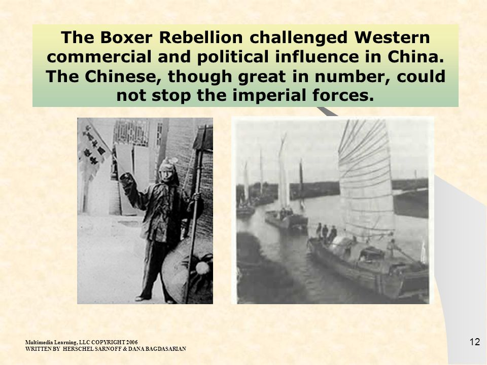 The Boxer Rebellion challenged Western commercial and political influence in China. The Chinese, though great in number, could not stop the imperial forces.