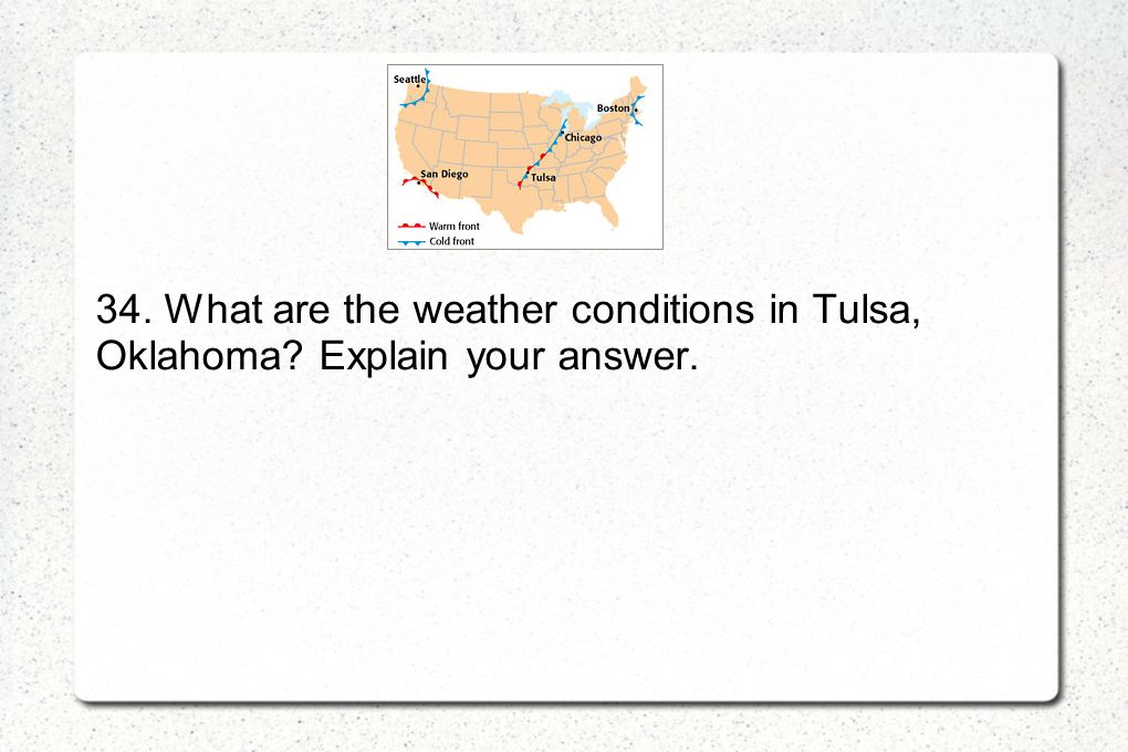 34. What are the weather conditions in Tulsa, Oklahoma