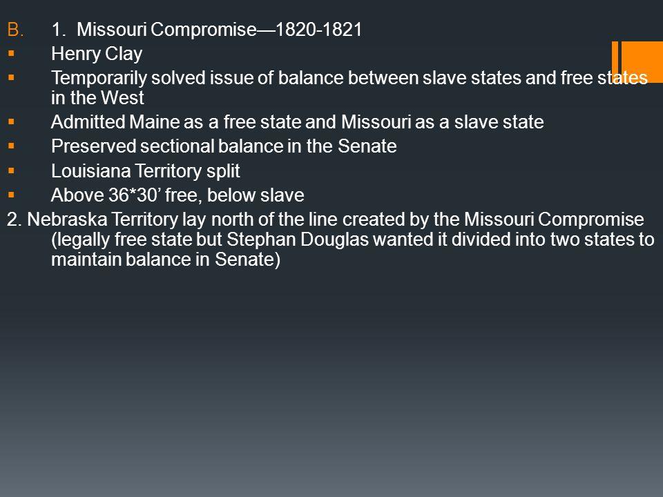 1. Missouri Compromise—1820-1821