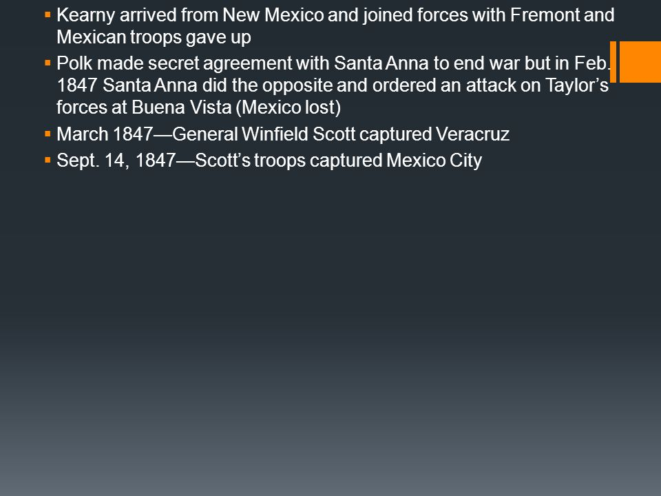 Kearny arrived from New Mexico and joined forces with Fremont and Mexican troops gave up