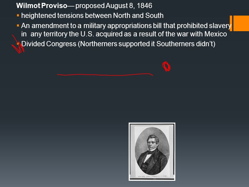 Wilmot Proviso— proposed August 8, 1846