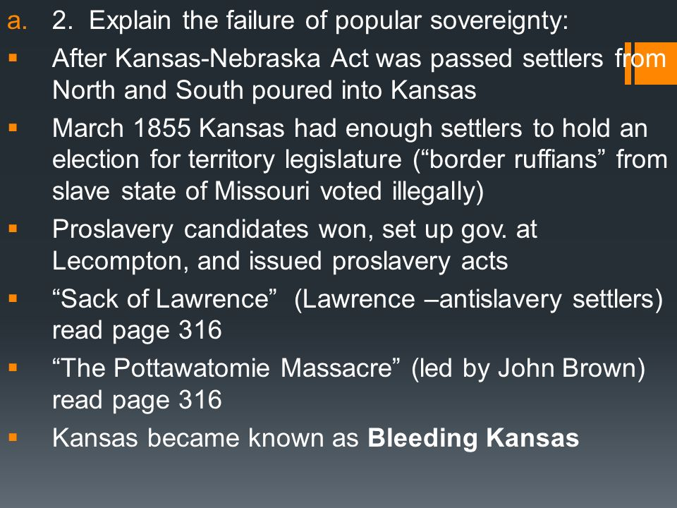 2. Explain the failure of popular sovereignty: