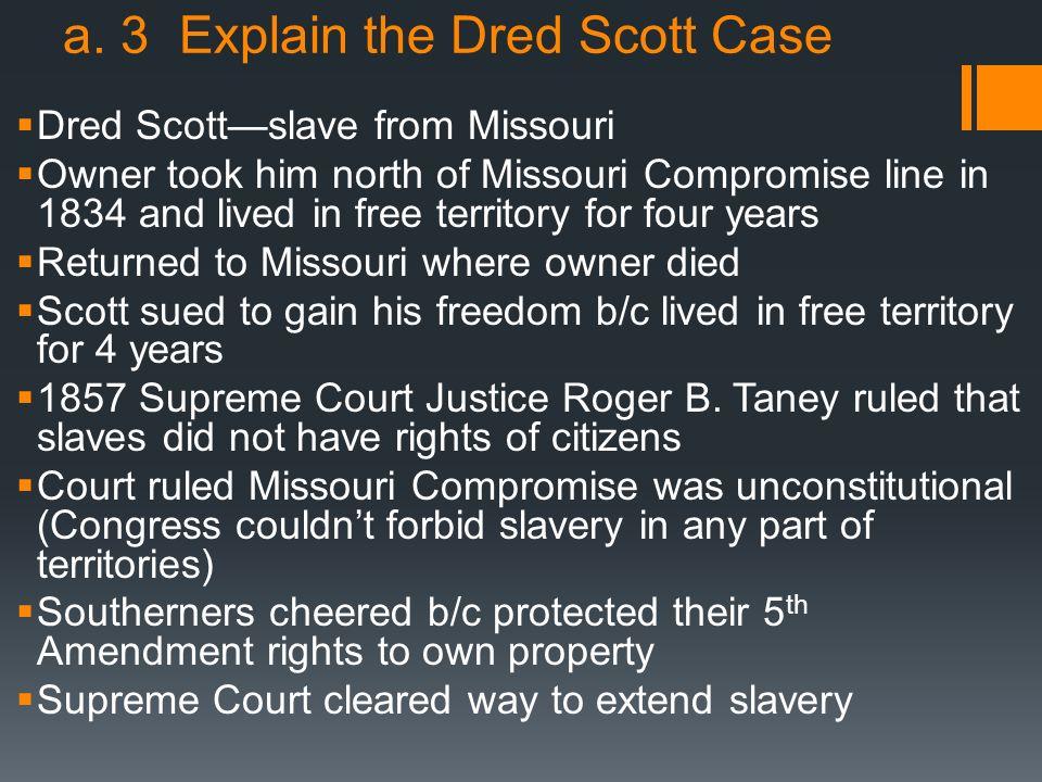 a. 3 Explain the Dred Scott Case
