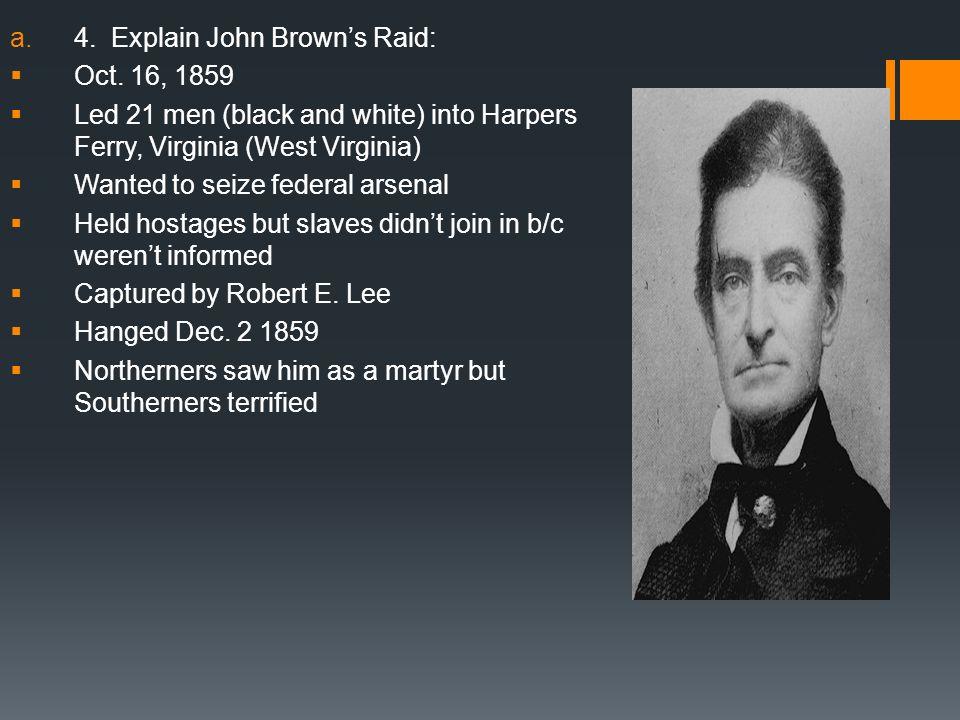 4. Explain John Brown's Raid: