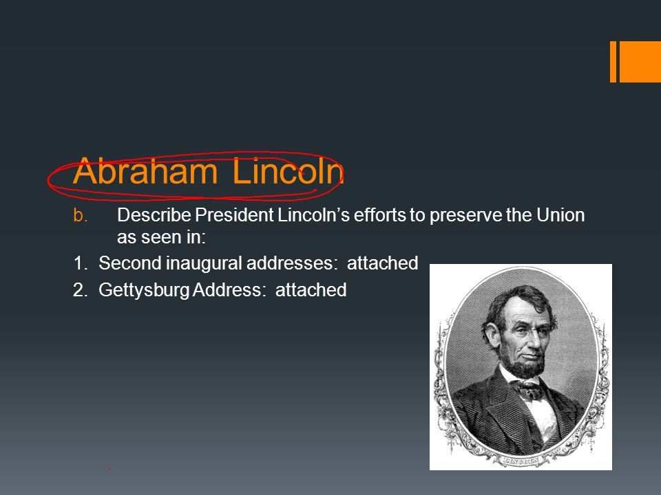 abraham lincoln sectional president as preserver Abraham lincoln biography showing all 114 items  the sectional president the tycoon  the first words spoken at lincoln's bedside after the president expired.