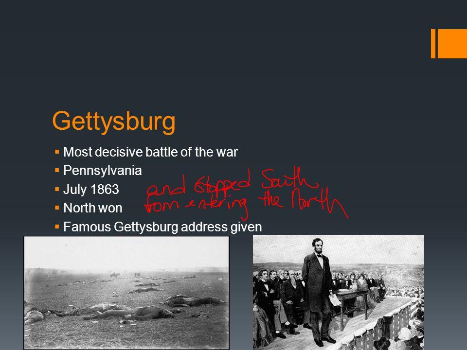 Gettysburg Most decisive battle of the war Pennsylvania July 1863