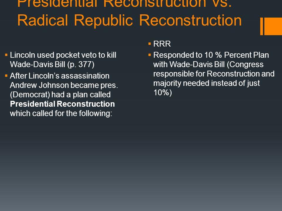 Presidential Reconstruction vs. Radical Republic Reconstruction