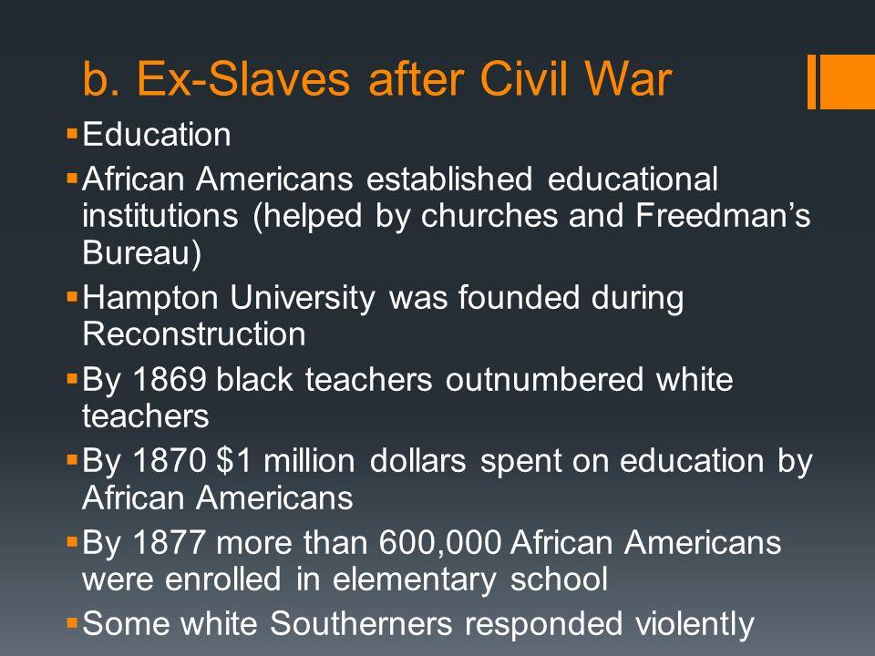 b. Ex-Slaves after Civil War