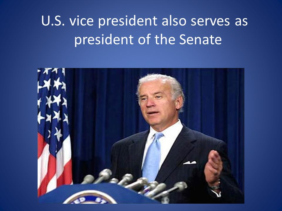 U.S. vice president also serves as president of the Senate