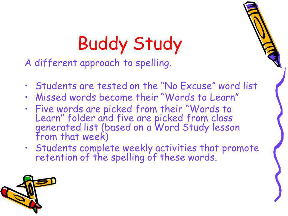Buddy Study A different approach to spelling.